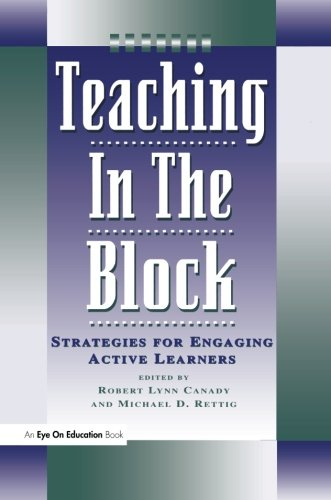 Teaching in the Block: Strategies for Engaging Active Learners