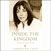 Inside the Kingdom: My Life In Saudi Arabia | [Carmen bin Ladin]