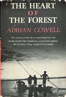 the-heart-of-the-forest-the-exciting-story-of-an-expedition-into-one-of-the-worlds-last-remaining-un