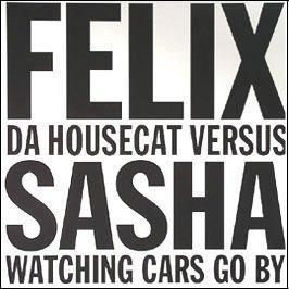Felix Da Housecat - Watching Cars Go By (Armand Van Helden Mix) - Zortam Music