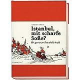 """Istanbul, mit scharfe So�e?: Ein Buch f�r alle, die auch keine Ahnung habenvon """"Alexandra Klobouk"""""""