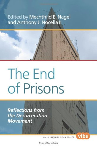 The End of Prisons: Reflections from the Decarceration Movement (Social Philosophy)