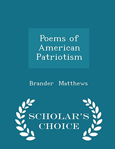 Poems of American Patriotism - Scholar's Choice Edition