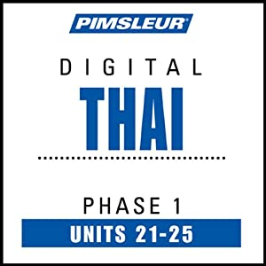 Thai Phase 1, Unit 21-25: Learn to Speak and Understand Thai with Pimsleur Language Programs | [Pimsleur]