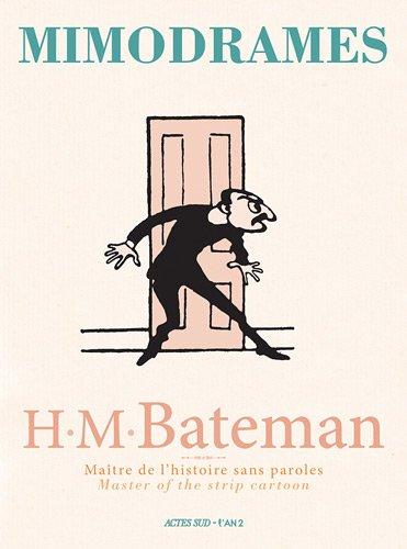 mimodrames h m bateman ma tre de l 39 histoire sans paroles henry mayo bateman. Black Bedroom Furniture Sets. Home Design Ideas