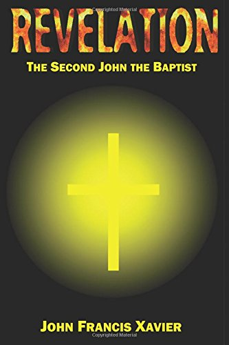 REVELATION - The Second John the Baptist