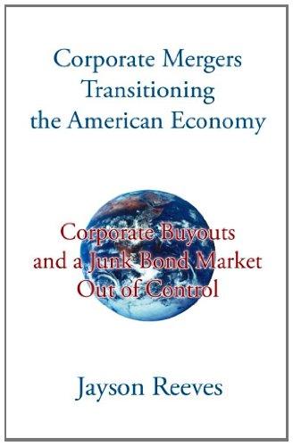 企业兼并重组,转变美国经济: 企业并购和不受控制的垃圾债券市场