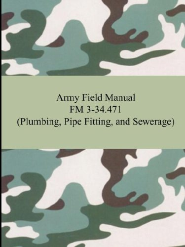 Army Field Manual FM 3-34.471 (Plumbing, Pipe Fitting, and Sewerage)
