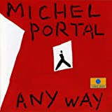 echange, troc Michel Portal - Any Way 1991 / 1992