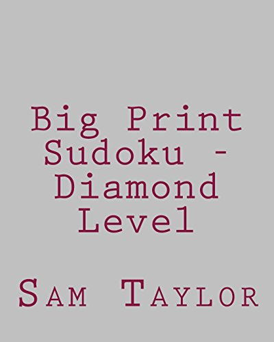Big Print Sudoku - Diamond Level: Fun, Large Grid Sudoku Puzzles