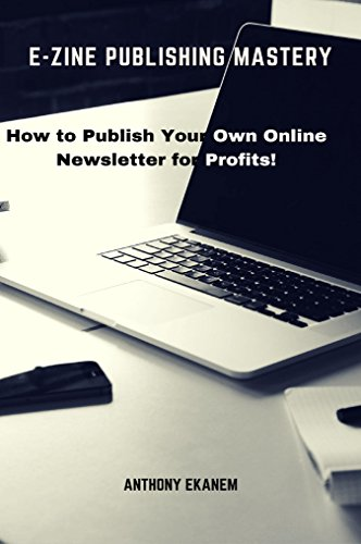 e-zine-publishing-mastery-how-to-publish-your-own-online-newsletter-for-profits-english-edition