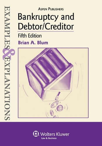 Bankruptcy and Debtor/Creditor: Examples & Explanations, 5th Edition