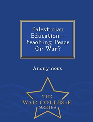 Palestinian Education--teaching Peace Or War? - War College Series