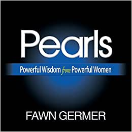 Pearls: Powerful Wisdom From Powerful Women