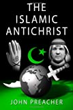 John Preacher The Islamic Antichrist