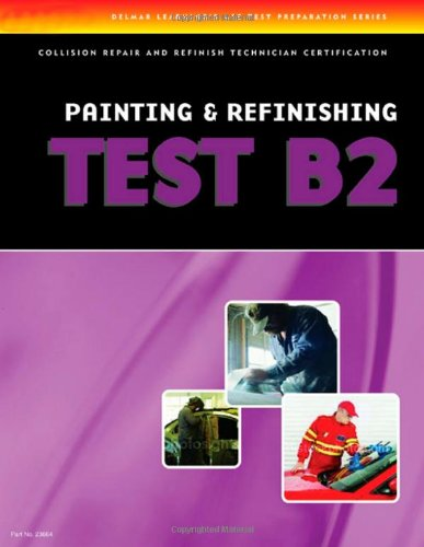 ASE Test Prep Series -- Collision (B2): Painting and Refinishing - Cengage Learning - DE-140183664X - ISBN:140183664X