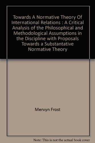 towards-a-normative-theory-of-international-relations-a-critical-analysis-of-the-philosophical-and-m