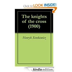 The knights of the cross (1900) Henryk Sienkiewicz and Jeremiah Curtin