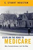 img - for Steps on the Road to Medicare: Why Saskatchewan Led the Way book / textbook / text book