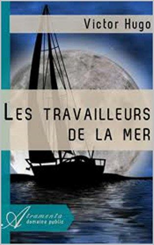 Victor Hugo - Les Travailleurs de la mer (French Edition)