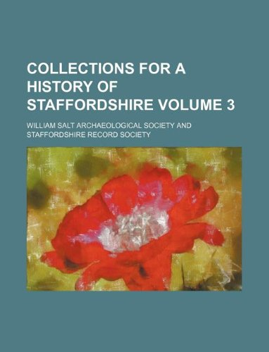 Collections for a history of Staffordshire Volume 3