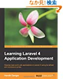 Learning Laravel 4 Application Development: Develop Real-world Web Applications in Laravel 4 Using Its Refined and Express...