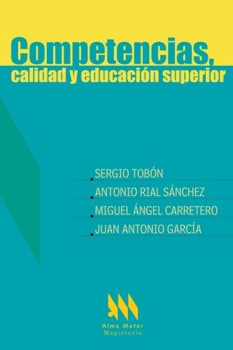 Competencias, calidad y educación superior (Spanish Edition)