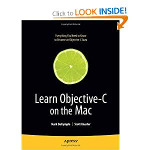 Learn Objective-C on the Mac (Learn Series) Mark Dalrymple and Scott Knaster