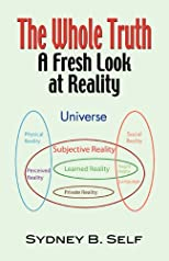 THE WHOLE TRUTH: A Fresh Look at Reality