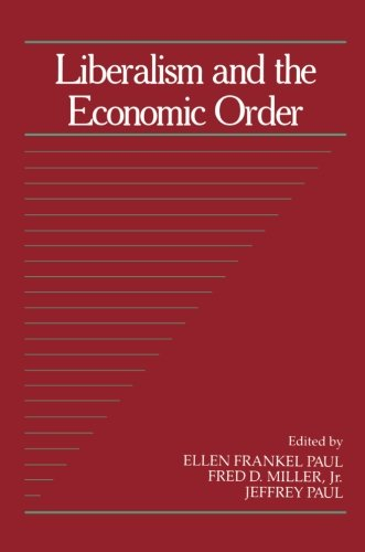Liberalism and the Economic Order (Social Philosophy and Policy) (Volume 10)