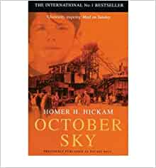 """Chapter-by-Chapter Summaries of """"October Sky"""" (Rocket Boys) by Homer Hickam"""