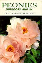 Peonies, outdoors and in by Arno Nehrling