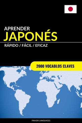 Aprender Japones - Rapido / Facil / Eficaz: 2000 Vocablos Claves  [Languages, Pinhok] (Tapa Blanda)
