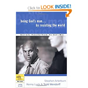 "Being God""s Man Resisting the World (The Every Man Series)"