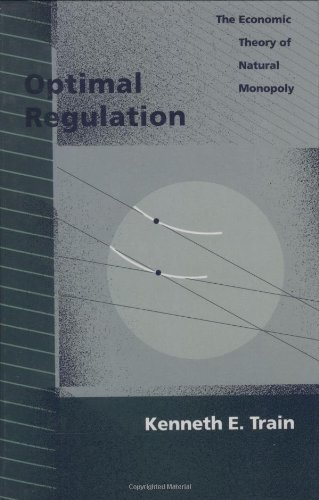 Optimal Regulation: The Economic Theory of Natural Monopoly