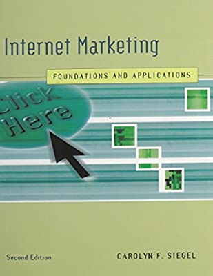 Internet Marketing: Foundations and Applications by Carolyn F Siegel (2005-06-01)