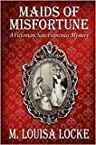 img - for Maids of Misfortune Publisher: CreateSpace book / textbook / text book