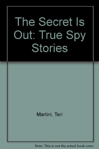 The Secret Is Out: True Spy Stories