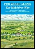 Pub Walks Along the Midshires Way: Southern Section - Twenty Circular Walks in Buckinghamshire & Northamptonshire