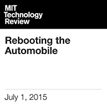 Rebooting the Automobile (       UNABRIDGED) by Will Knight Narrated by Todd Mundt