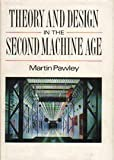 Theory and Design in the Second Machine Age (0631158286) by Pawley, Martin