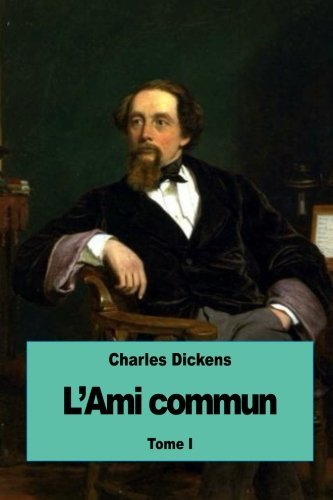 L'Ami commun: Tome I (French Edition)