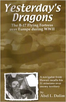 Yesterday's Dragons: the B17 Flying Fortress Over Europe During Wwii : a Navigat