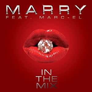 In the Mix [Audio CD] Marry Feat.Marc-El - Amazon.com Music