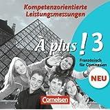 À plus! 3. Vorschläge zur kompetenzorientierten Leistungsmessung. CD-ROM und CD auf einem Datenträger