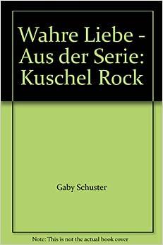 Wahre Liebe - Aus der Serie: Kuschel Rock: Gaby Schuster