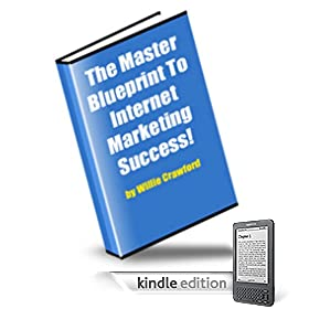 The Master Blueprint To Internet Marketing Success Finding The Most Profitable Niche Markets To Generate Obscene Income!