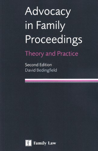 Advocacy in Family Proceedings: Theory and Practice (Second Edition)