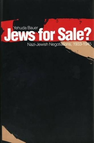 Jews for Sale?: Nazi-Jewish Negotiations, 1933-1945