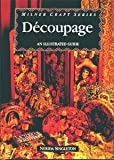 Decoupage: An Illustrated Guide (1863511202) by Singleton, Nerida